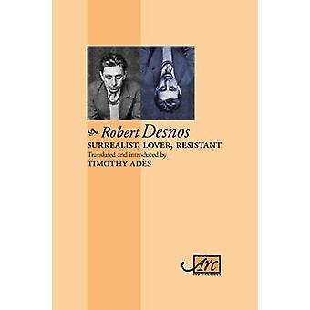 Surrealist - Lover - Resistant - Collected Poems by Robert Desnos - 97