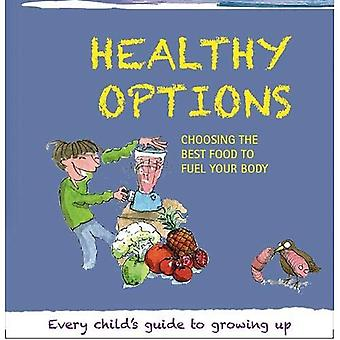 Healthy Options (Growing Up)