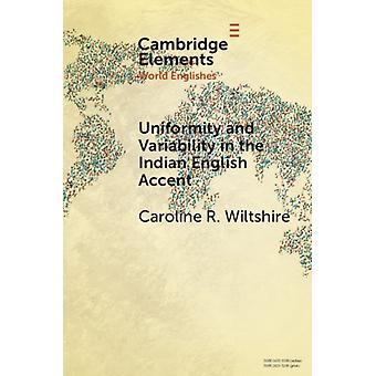 Uniformiteit en variabiliteit in het Indiase Engelse accent door Wiltshire & Caroline R. University of Florida