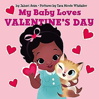 My Baby Loves Valentine's Day [Board book]