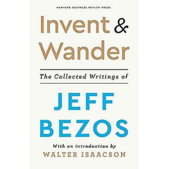 Invent and Wander: The Collected Writings of Jeff Bezos, With an Introduction� by Walter Isaacson