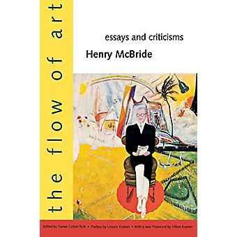 The Flow of Art - Essays and Criticisms di Henry McBride - 97803000699