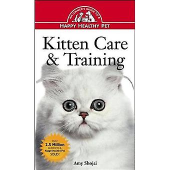 Kitten Care & Training - An Owner's Guide to a Happy Healthy Pet b
