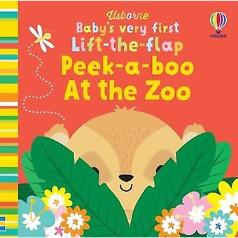 Baby's Very First LifttheFlap PeekaBoo at the Zoo Baby's Very First Books