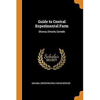 Guide to Central Experimental Farm: Ottawa, Ontario, Canada