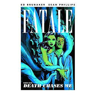 Fatale Volume 1 Death Chases Me Fatale Image Comics