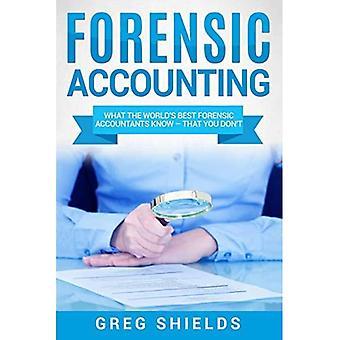 Rachunkowość kryminalistyczna: co wiedzą najlepsi księgowi kryminalistyczni na świecie