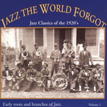 Jazz the World Forgot - Jazz the World Forgot: Vol. 1-Jazz Classics of the 19 [CD] USA import