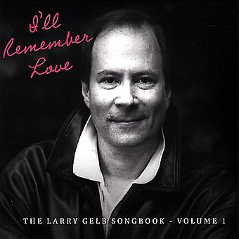 Larry Gelb - Vol. 1-I'll Love n'oubliez pas : importation USA The Larry Gelb Songbook [CD]