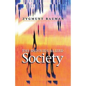 The Individualized Society by Zygmunt Bauman - 9780745625072 Book