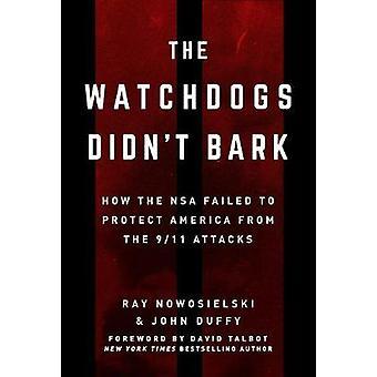 Vagthundene gø ikke - hvordan NSA undladt at beskytte Amerika fra