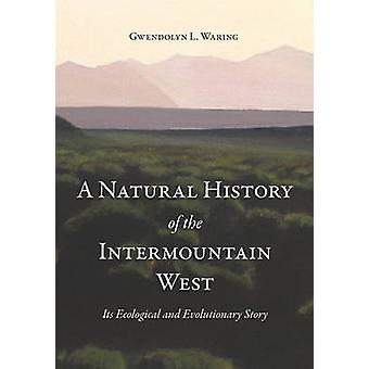 A Natural History of the Intermountain West - Its Ecological and Evolu