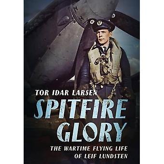 Spitfire Gloria - vita di Leif Lundsten volante di Tor Larse in tempo di guerra