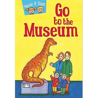 Susie and Sam Go to the Museum by Judy Hamilton - 9781910680568 Book