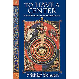 To Have a Center - A New Translation with Selected Letters by Frithjof