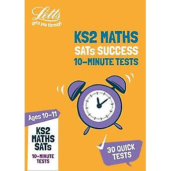 KS2 Maths SATs Age 10-11 - 10-Minute Tests - for the 2020 tests (Letts