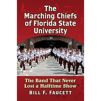 The Marching Chiefs of Florida State University - The Band That Never