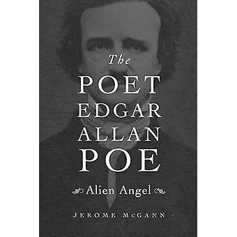 Der Dichter Edgar - Alien Angel von Jerome McGann - 978067441666