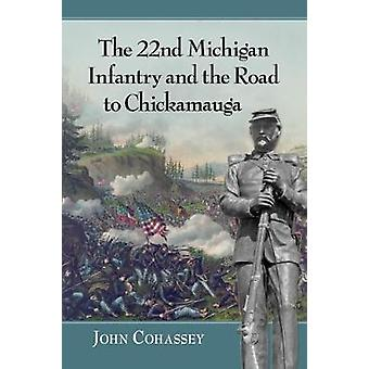 The 22nd Michigan Infantry and the Road to Chickamauga by The 22nd Mi