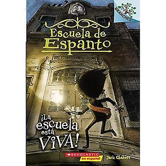 La Escuela Esta Viva!: un libro di rami (Escuela de Espanto n. 1) (Eerie elementare)