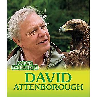 Super scientifiques: David Attenborough (Super scientifiques)