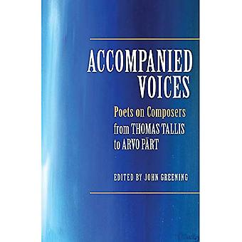 Accompanied Voices: Poets on Composers: From Thomas Tallis to Arvo Po�rt