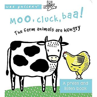 MOO, cot, Baa! Les animaux de la ferme sont affamés: presse et Ecoute cartonné - Wee Gallery