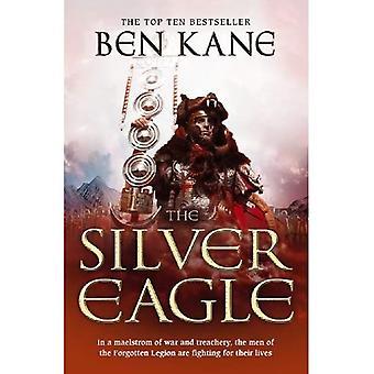 A águia de prata: Um turbilhão de guerra e traição, os homens da Legião esquecido estão lutando por suas vidas (esquecido Legião Chronicles)