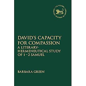 David's Capacity for Compassion: A Literary-Hermeneutical Study of 1 - 2 Samuel (The Library of Hebrew Bible/Old� Testament Studies)