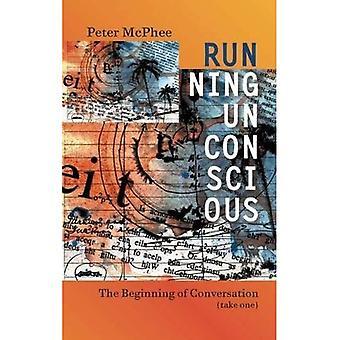 Running Unconscious