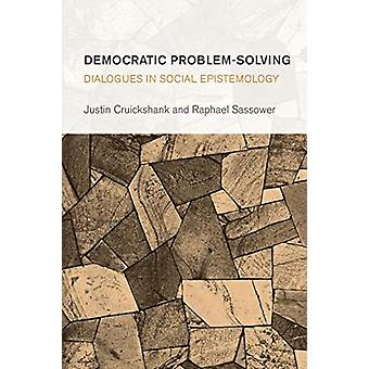 Democratic Problem-Solving - Dialogues in Social Epistemology by Rapha