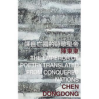 L'empereur de la poésie traduite des Nations conquises - 97898823703