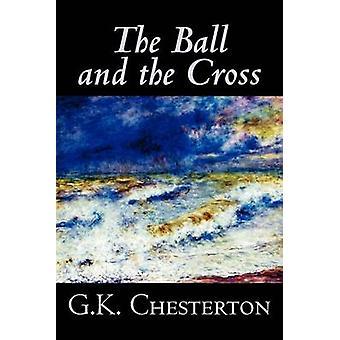La bola y la Cruz de Chesterton ficción literaria Christian k. Chesterton y G.