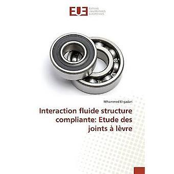 Interaction fluide structure compliante Etude des joints  lvre by El gadari Mhammed