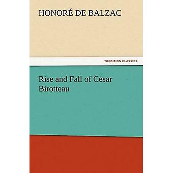 Rise and Fall of Cesar Birotteau by De Balzac & Honore