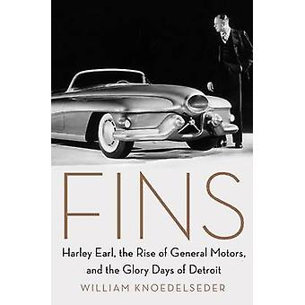 Fins - Harley Earl - the Rise of General Motors - and the Glory Days o