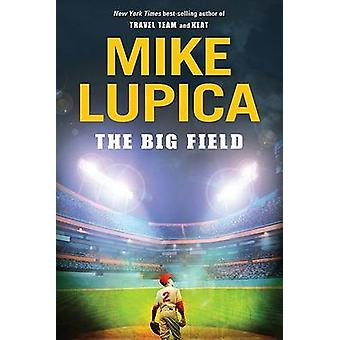 The Big Field by Mike Lupica - 9780142419106 Book