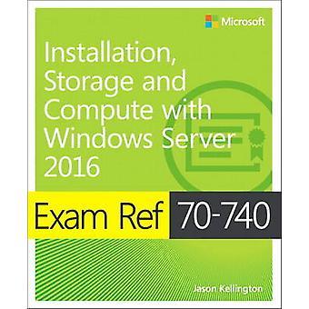 Exam Ref 70-740 Installation - Storage and Compute with Windows Serve