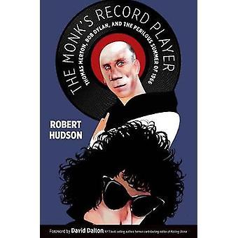 The Monk's Record Player - Thomas Merton - Bob Dylan - and the Perilou