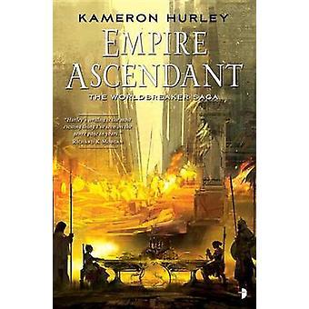 Empire Ascendant - Worldbreaker Saga #2 by Kameron Hurley - 9780857665