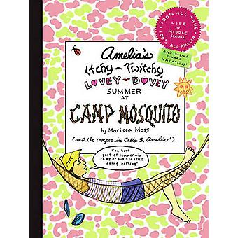 Amelia's Itchy-Twitchy - Lovey-Dovey Summer at Camp Mosquito by Maris