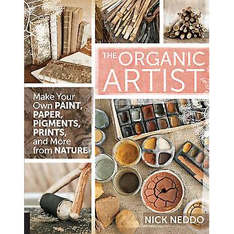 The Organic Artist - Make Your Own Paint - Paper - Pigments - Prints a