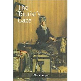 The Tourist's Gaze - Travellers to Ireland - 1800-2000 by Glenn Hooper
