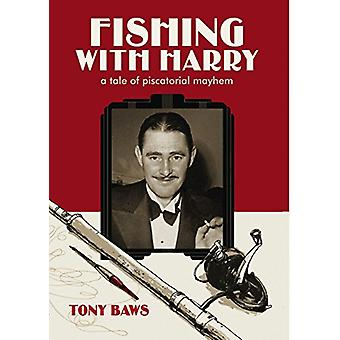 Fishing with Harry - A Tale of Piscatorial Mayhem by Fishing with Harr