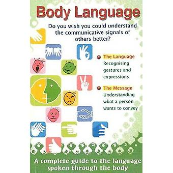 Body Language - Do You Wish You Could Understand the Communicative Sig