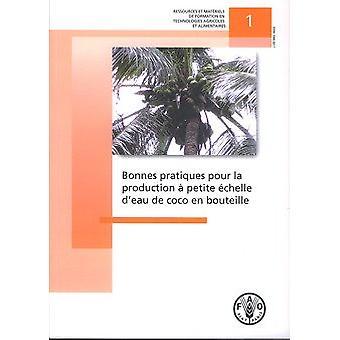Bonnes Pratiques Pour La Production a Petite Echelle D'Eau de Coco En