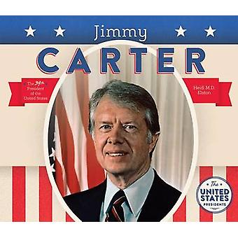 Jimmy Carter by Heidi M D Elston - 9781680780871 Book