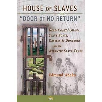 House of Slaves & 'door of No Return' - Gold Coast/Ghana Slave Forts -