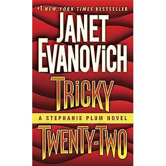 Tricky Twenty-Two - A Stephanie Plum Novel by Janet Evanovich - 978034