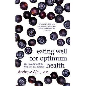 Syöminen hyvin optimaalinen terveys - Essential Guide to ruoka - ruokavalio